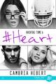 Hashtag t.6 ; #heart  - Cambria Hebert