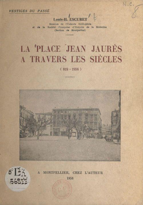 La place Jean-Jaurès à travers les siècles