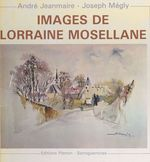 Images de Lorraine mosellane
