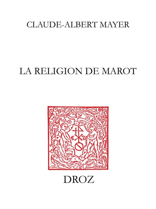 La Religion de Marot  - Claude-Albert Mayer