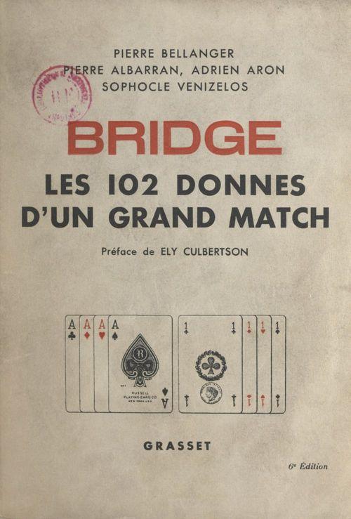 Bridge : les 102 donnes d'un grand match