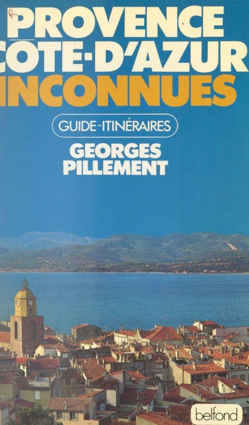 Provence, Côte d'Azur inconnues