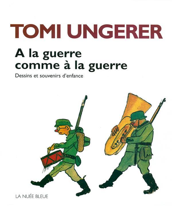 a la guerre comme a la guerre dessins et souvenirs d'enfance