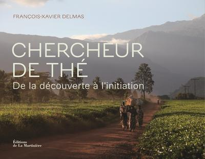 CHERCHEUR DE THE - DE LA DECOUVERTE A L'INITIATION