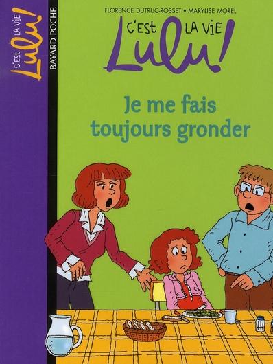 C'est la vie Lulu ! t.14 ; je me fais toujours gronder