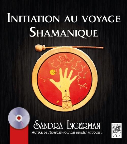Le voyage chamanique ; guide pour les débutants