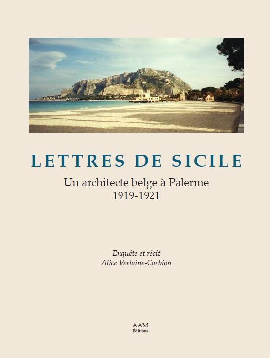 Lettres de Sicile ; un architecte belge à Palerme 1919-1921