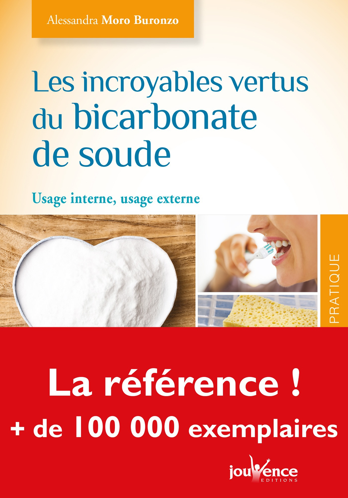 Les incroyables vertus du bicarbonate de soude ; usage interne, usage externe