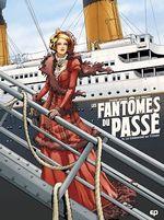 Vente EBooks : Les fantômes du passé T.1 ; le condamné du Titanic  - Luc Brahy