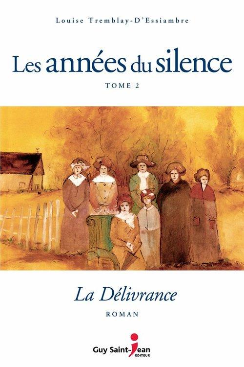 Les années du silence t.2 ; la délivrance