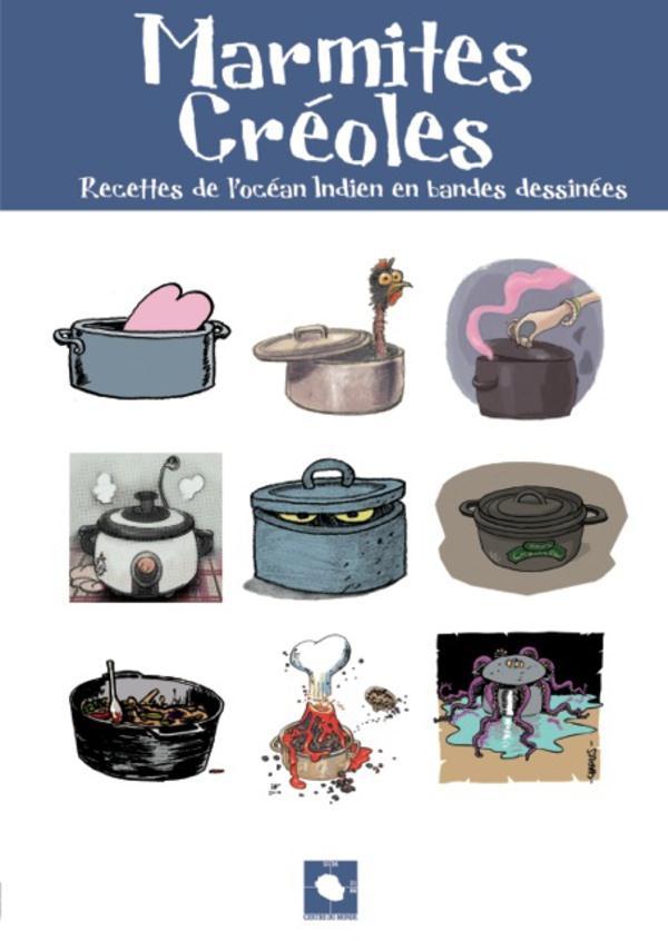 Marmites créoles ; recettes de l'Océan indien en bandes dessinées