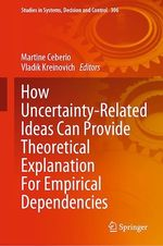 How Uncertainty-Related Ideas Can Provide Theoretical Explanation For Empirical Dependencies  - Vladik Kreinovich - Martine Ceberio
