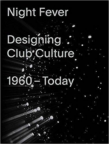 night fever  designing club culture