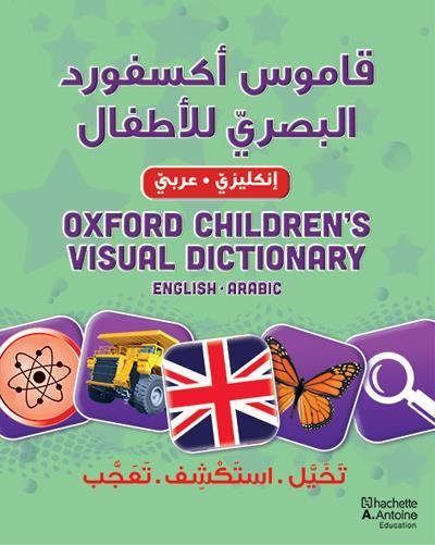 Oxford children's visual dictionary ; qamus oxford al basariy lil atfal ; anglais-arabe