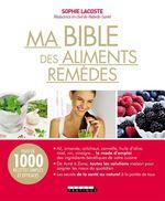 Vente EBooks : Ma bible des aliments remèdes  - Sophie Lacoste