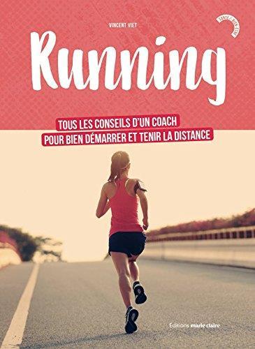 Running : je me lance ! tous les conseils d'un coach pour bien démarrer et tenir la distance