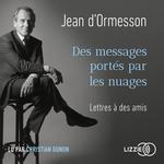 Vente AudioBook : Des messages portés par les nuages  - Jean d'Ormesson