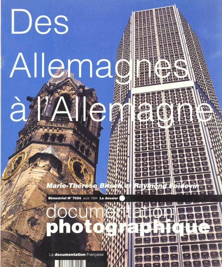 Documentation photographique t.7024; des allemagnes a l'allemagne