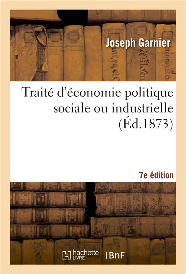 Traité d'économie politique sociale ou industrielle ; édition 1873