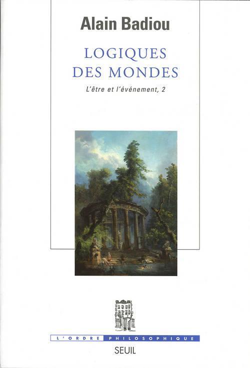 LOGIQUES DES MONDES. L'ETRE ET L'EVENEMENT, 2