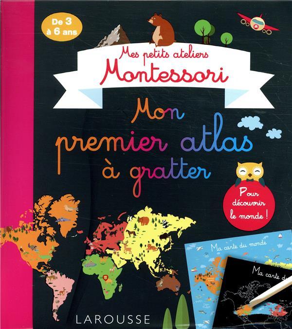 mes petits ateliers Montessori ; mon premier atlas à gratter