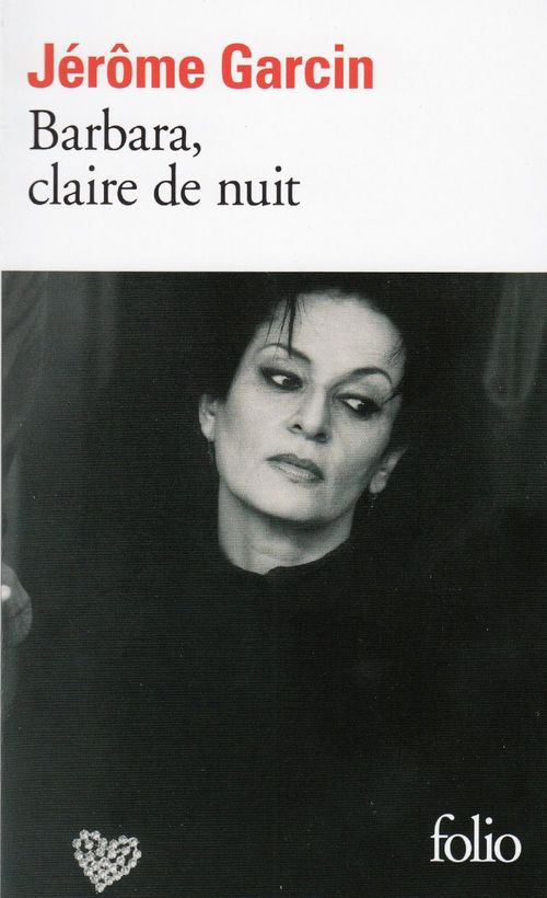 Barbara, claire de nuit  - Jerome Garcin