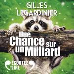 Vente AudioBook : Une chance sur un milliard  - Gilles Legardinier