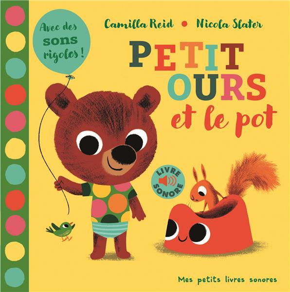 Petit Ours Et Le Pot Nicola Slater Camilla Reid Gallimard Jeunesse Grand Format Librairie Des Outre Mer