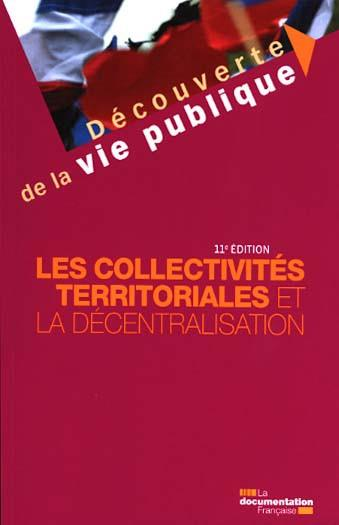 Les collectivités territoriales et la décentralisation (11e édition)