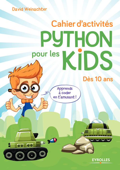 Cahier d'activités Python pour les kids ; dès 10 ans