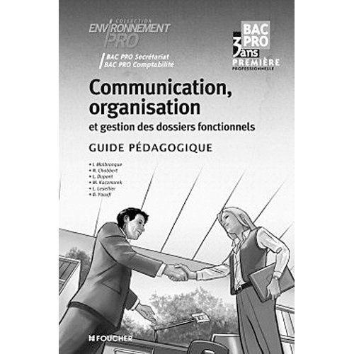 ENVIRONNEMENT PRO ; communication, organisation et gestion des dossiers fonctionnels ; 1ère bac pro ; guide pédagogique