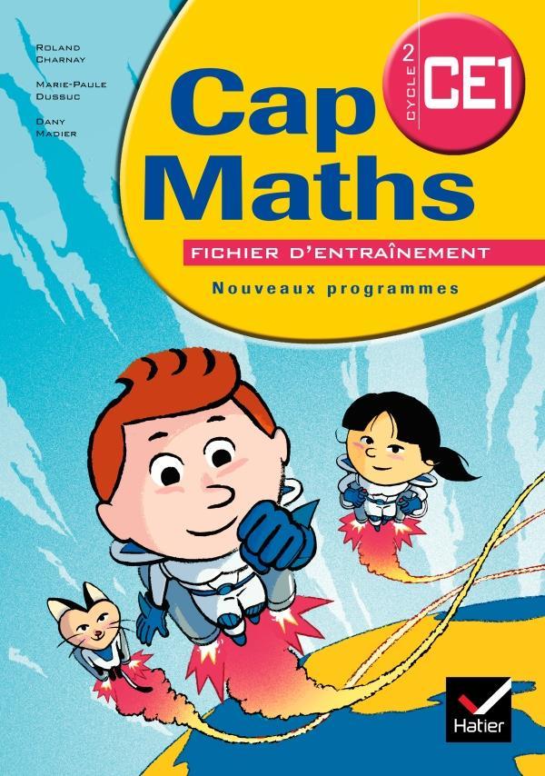 Cap Maths; Ce1 ; Fichier D'Entrainement (Edition 2009)