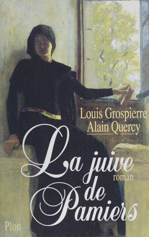 La Juive de Pamiers  - Louis Grospierre  - Alain Quercy  - Quercy/Grospierre