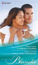 Vente Livre Numérique : Le séducteur d'Al Jabaya - L'amour qu'elle n'attendait pas  - Meredith Webber - Barbara McMahon