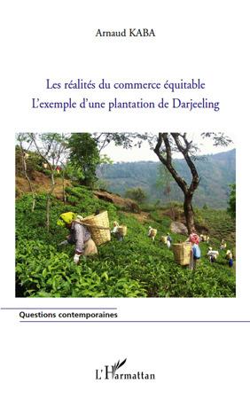 Les réalités du commerce équitable ; l'exemple d'une plantation de Darjeeling