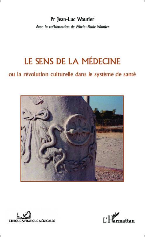 Le sens de la médecine ou la revolution culturelle dans le système de santé
