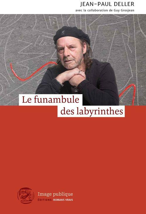 Le funambule des labyrinthes  - Jean-Paul Deller