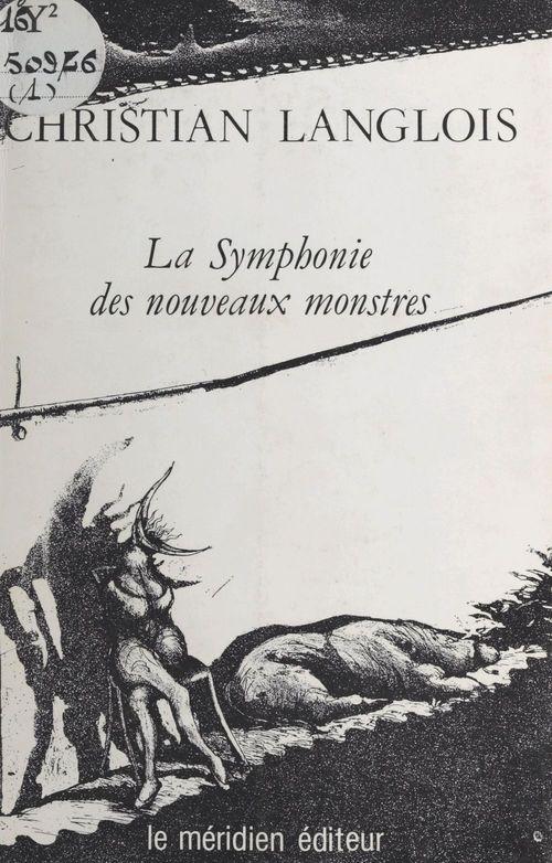 La symphonie des nouveaux monstres