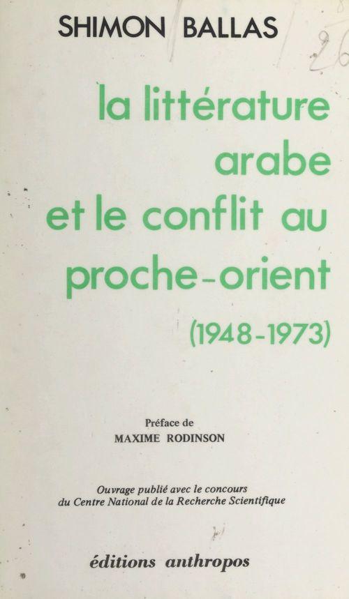 La littérature arabe et le conflit au proche-orient, 1948-1973