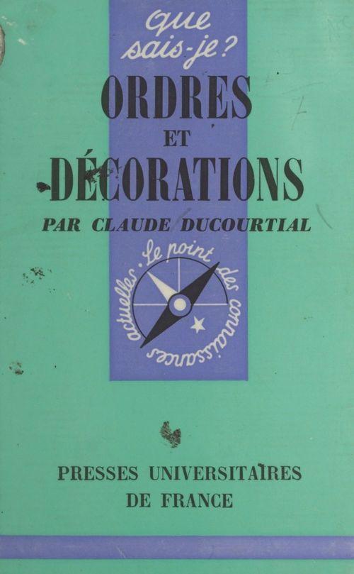 Ordres et décorations  - Claude Ducourtial