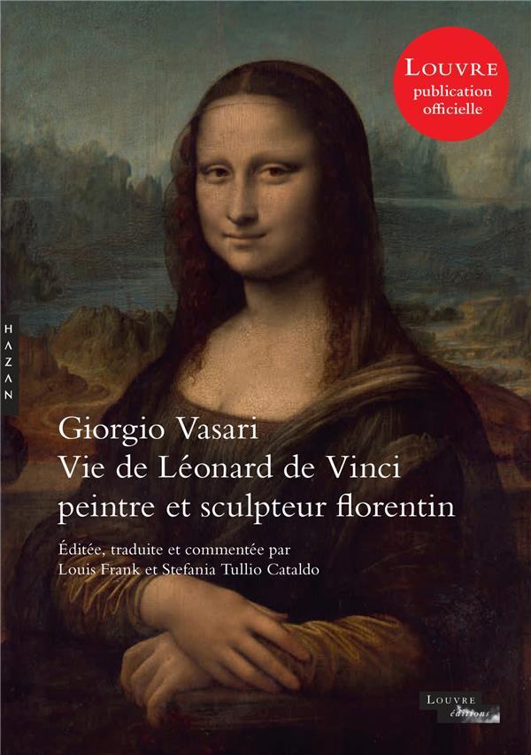 Giorgio Vasari : vie de Léonard de Vinci, peintre et sculpteur florentin
