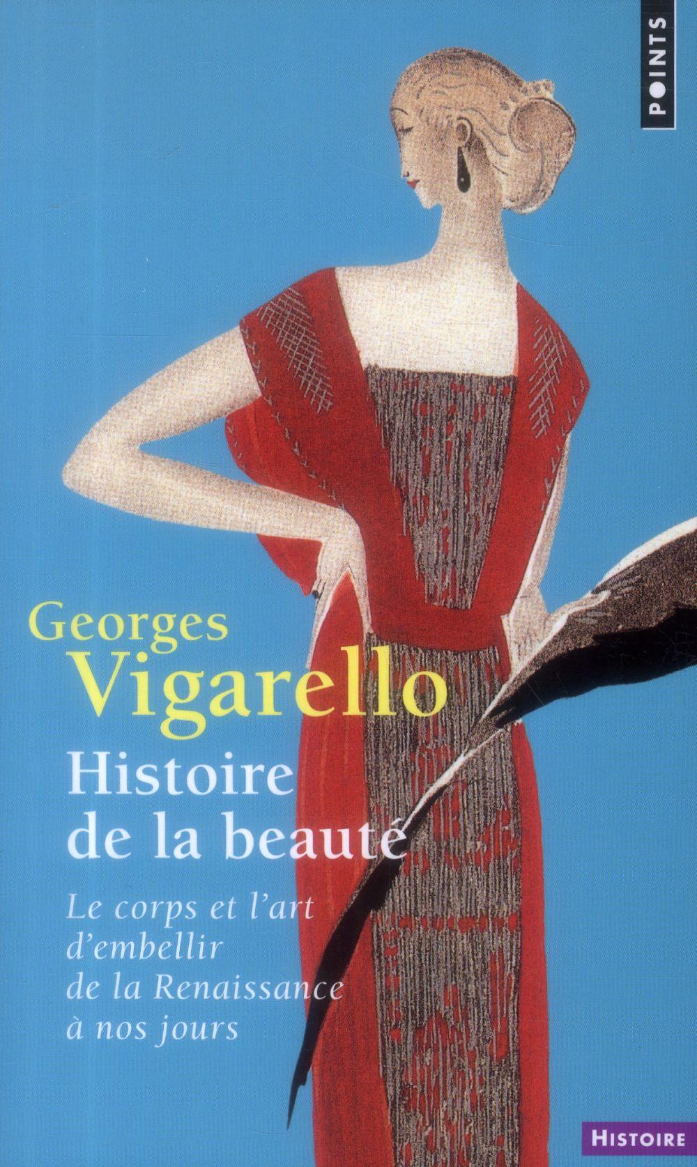 Histoire de la beauté ; le corps et l'art d'embellir de la Renaissance à nos jours