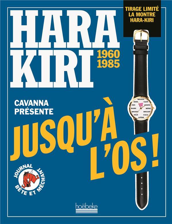Hara Kiri, jusqu'à l'os ; 1960-1985