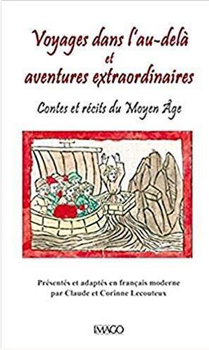 voyages dans l'au-delà et aventures extraordinaires ; contes et récits du moyen âge