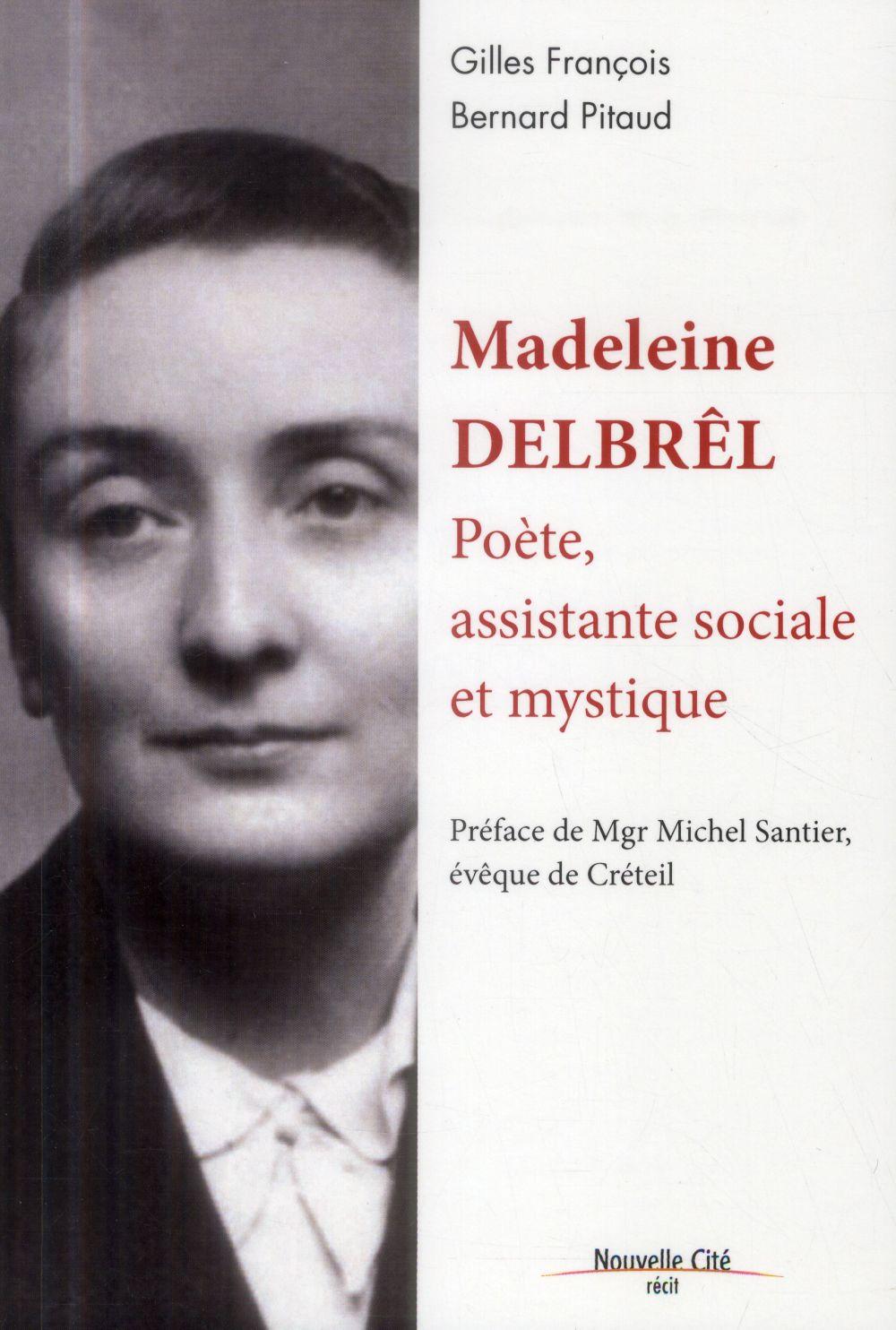 Madeleine Delbrêl ; poète, assistante sociale et mystique