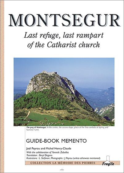 Montsegur, last refuge, last rampart of the catharist church