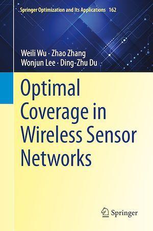 Optimal Coverage in Wireless Sensor Networks  - Ding-Zhu Du  - Zhao Zhang  - Weili Wu  - Wonjun Lee