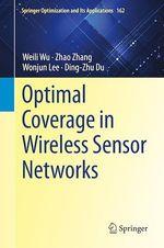 Optimal Coverage in Wireless Sensor Networks  - Ding-Zhu Du - Zhao Zhang - Wonjun Lee - Weili Wu