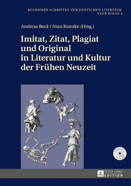 Imitat, Zitat, Plagiat und Original in Literatur und Kultur der Fruehen Neuzeit