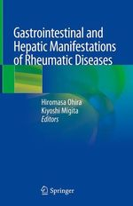 Gastrointestinal and Hepatic Manifestations of Rheumatic Diseases  - Hiromasa Ohira - Kiyoshi Migita